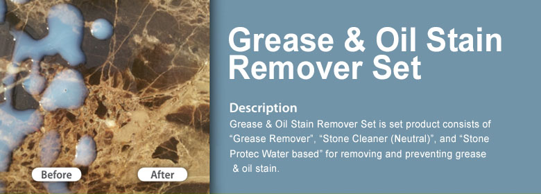 "Grease & Oil Stain Remover Set is set product consists of ""Grease Remover"", ""Stone Cleaner (Neutral)"", and ""Stone Protec Water based"" for removing and preventing grease & oil stain."