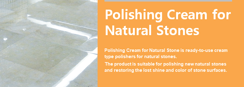 ConfiAd® Polishing Cream for Natural Stone is ready-to-use cream type polishers for natural stones.